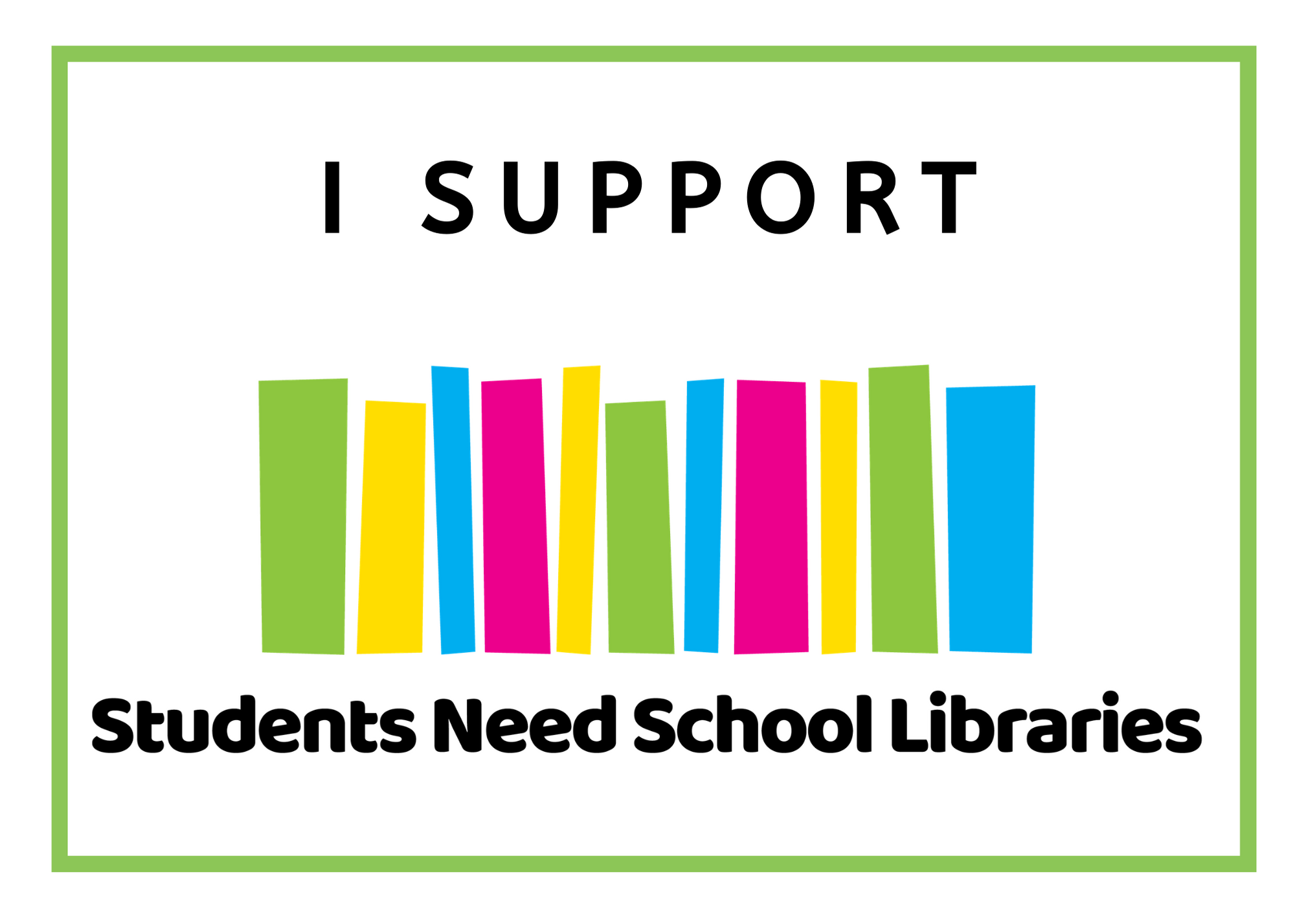 Students Need School Libraries Supporter Badge